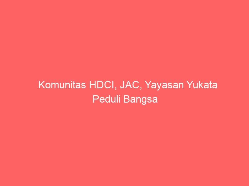 Komunitas HDCI, JAC, Yayasan Yukata Peduli Bangsa dan INOAC Berikan Bantuan Korban Banjir